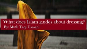 What Does Islam Guides About Dressing?