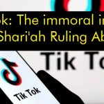 The immoral impact of TikTok Application & Shari'ah Ruling About it