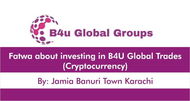 Fatwa about investing in B4U Global Trades (Cryptocurrency)