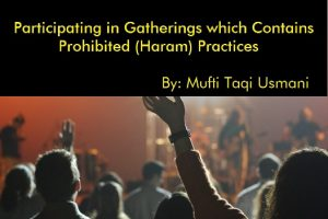 Participating in Gatherings which Contains Prohibited (Haram) Practices