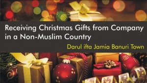 Receiving Christmas Gifts from Company in a Non-Muslim Country