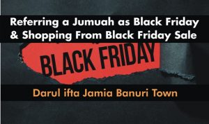 Referring a Jumuah (Friday) as Black Friday and Shopping From Black Friday Sale