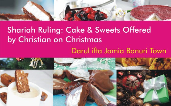 Shariah Ruling: Cake & Sweets Offered by Christian on Christmas
