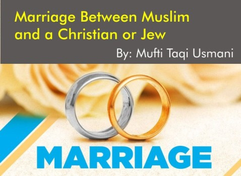 Marriage Between Muslim and a Christian or Jew, By Mufti Taqi Usmani