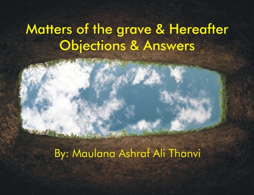 Matters of the grave and Hereafter Objections and Answers, Answer to Modernism Maulana Ashraf Ali Thanvi