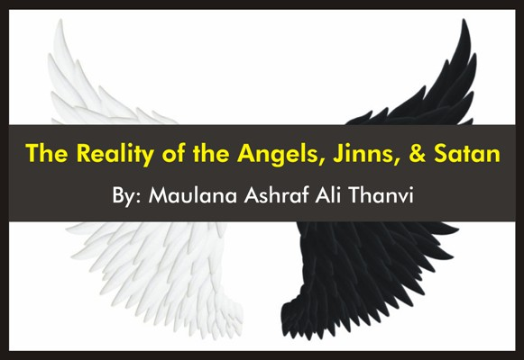 answer to modernism The Reality of the Angels, Jinns, and Satan, By Maulana Ashraf Ali Thanvi