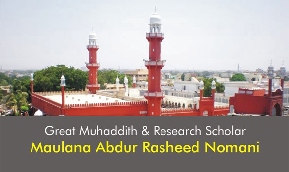 Maulana Abdur Rasheed Nomani, Great Muhaddith and Research Scholar