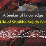 A Seeker of knowledge: The Life of Shaikha Sajida abid Faruqui