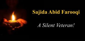 Sajida Abid Farooqi A Silent Veteran