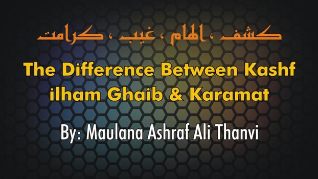 The Difference Between Kashf, ilham, Ghaib and Karamat By Maulana Ashraf Ali Thanvi